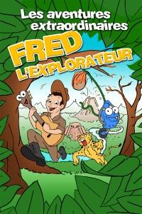 Les aventures extraordinaires de Fred l'explorateur
